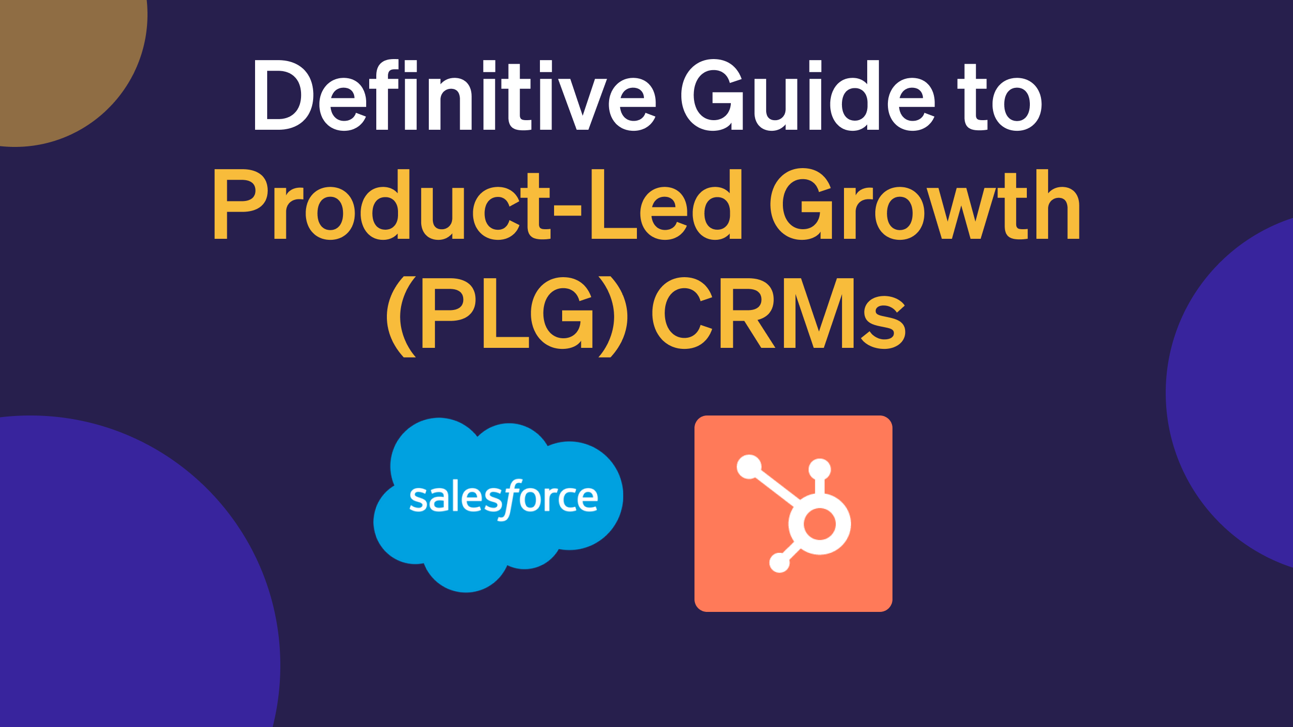 The Definitive Guide to Product-Led Growth (PLG) CRMs